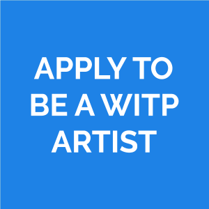 Apply to be a WITP artist